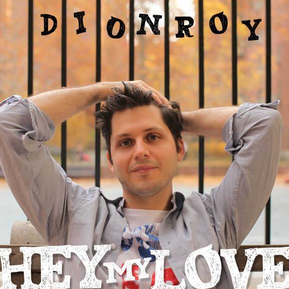 NEW MUSIC: Dion Roy 'Hey My Love'