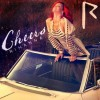 Rihanna - Cheers Cover Art