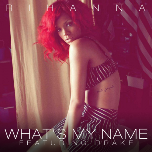 Rihanna 'What's My Name?' Featuring Drake Official Music VIDEO