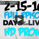 VIDEO: Watch Days Of Our Lives Today (Monday 2/15/16) Full Episode HERE!