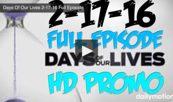 VIDEO: Watch Days Of Our Lives Today (Wednesday 2/17/16) Full Episode HERE!