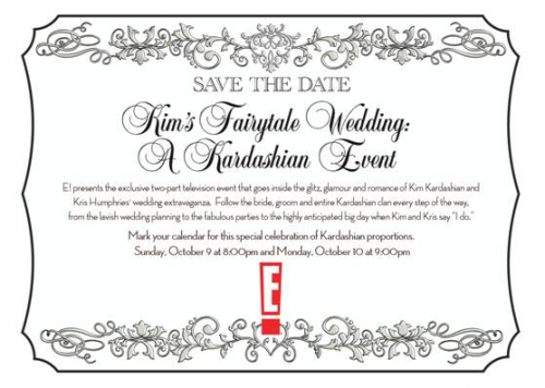 E! Sends Out 'Save The Date' Cards For Kim's Fairytale Wedding: A Kardashian Event