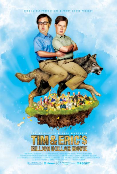 Tim & Eric's Billion Dollar Movie - Poster