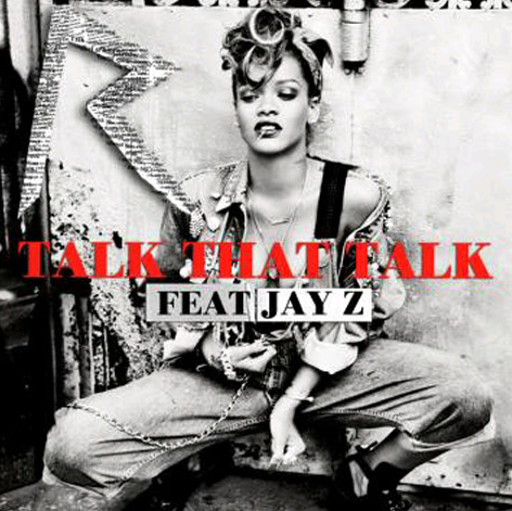 Rihanna 'Talk That Talk' Feat. Jay-Z