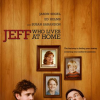 Jeff, Who Lives At Home - Movie Poster