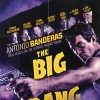 The Big Bang Poster - Antonio Banderas