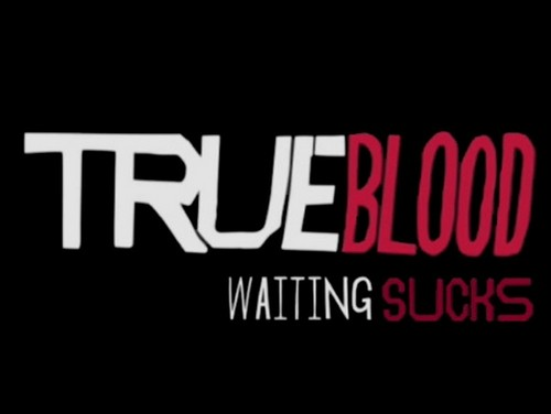 Waiting Sucks, But We have True Blood Season 6 SPOILERS!