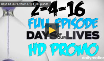 VIDEO: Watch Days Of Our Lives Today (Thursday 2/4/16) Full Episode HERE!